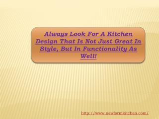 Always Look For A Kitchen Design That Is Not Just Great In S
