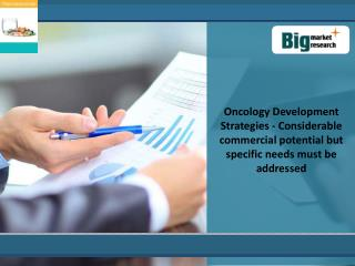 Depth Analysis Of Oncology Development Strategies Market