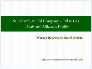 Saudi Arabian Oil Company - Oil & Gas - Deals and Alliances