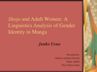 Shojo and Adult Women: A Linguistics Analysis of Gender Identity in Manga