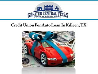 Credit Union For Auto Loan In Killeen, TX