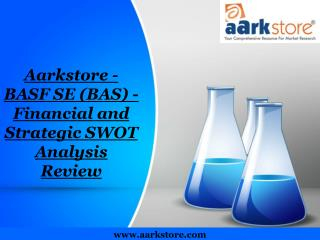 Aarkstore - BASF SE (BAS) - Financial and Strategic SWOT Ana