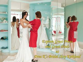 Explore Great Prices and Great Finds at Drea K's Bridal Shop