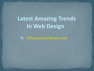 Latest Amazing Trends in Web Design