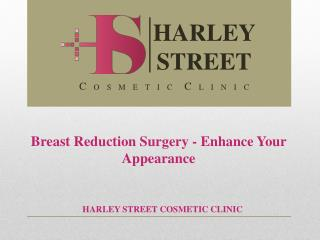 Breast Reduction Surgery - Enhance Your Appearance
