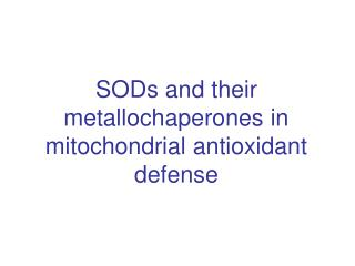 SODs and their metallochaperones in mitochondrial antioxidant defense