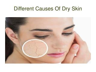 Different Causes Of Dry Skin