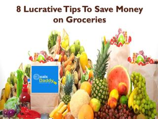 8 Lucrative Tips To Save Money on Groceries