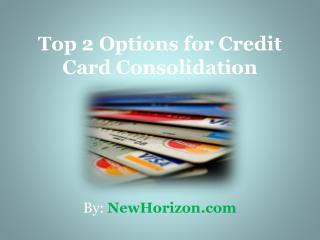 Top 2 Options for Credit Card Consolidation