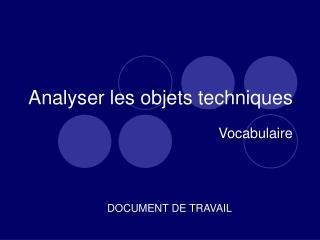 Analyser les objets techniques