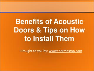 Benefits of Acoustic Doors & Tips on How to Install Them
