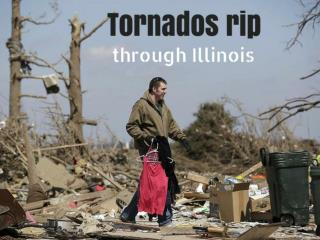 Tornados rip through Illinois