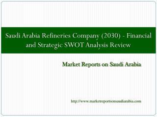 Saudi Arabia Refineries Company (2030)