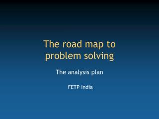 The road map to  problem solving