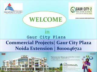Gaur City Plaza | Commercial Projects in Noida Extension | 8