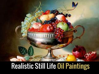 Realistic Still Life Oil Paintings