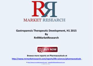 Gastroparesis Therapeutic Development, H1 2015