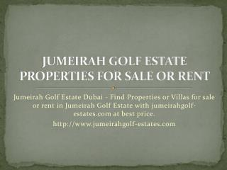 JUMEIRAH GOLF ESTATE PROPERTIES FOR SALE OR RENT
