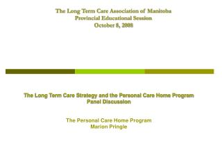 The Long Term Care Association of Manitoba  Provincial Educational Session October 8, 2008