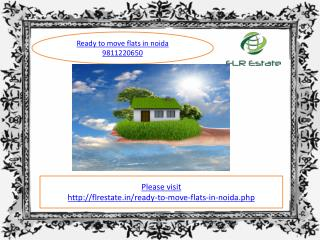ready to move flats in noida 9811220650, ready to move apart