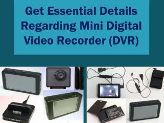 Get Essential Details Regarding Mini Digital Video Recorder