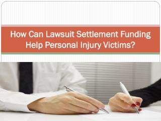 How Can Lawsuit Settlement Funding Help Personal Injury Vict