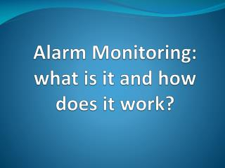 Alarm Monitoring: what is it and how does it work