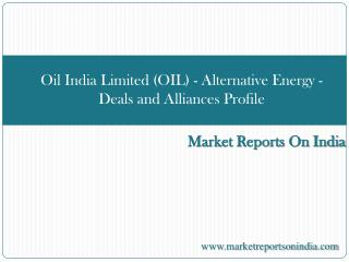 Oil India Limited (OIL) - Alternative Energy