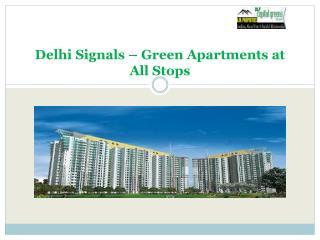 Delhi Signals – Green Apartments At All Stops