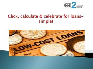 Click, calculate & celebrate for loans- simple