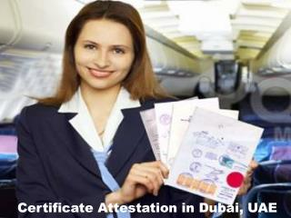 Certificate Attestation in Dubai, UAE