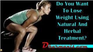 Do You Want To Lose Weight Using Natural And Herbal Treatmen