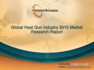 Global Heat Gun Industry 2015 Market Research Report