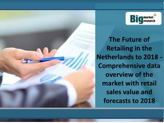 Future of  Retailing in Netherlands to 2018
