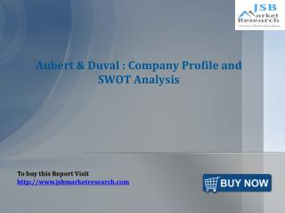 JSB Market Research: Aubert & Duval : Company Profile and SW