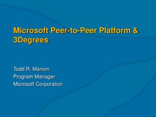 Microsoft Peer-to-Peer Platform  3Degrees