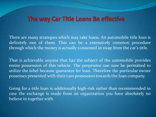 The way Car Title Loans Be effective