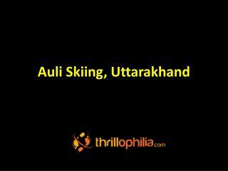 Auli Skiing, Uttarakhand