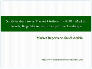 Saudi Arabia Power Market Outlook to 2030