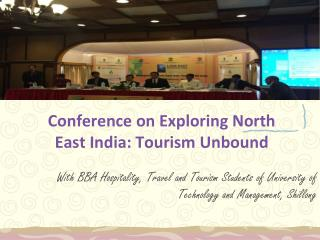 Conference on Exploring North East India: Tourism Unbound