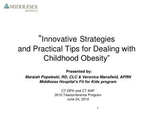 Innovative Strategies  and Practical Tips for Dealing with  Childhood Obesity