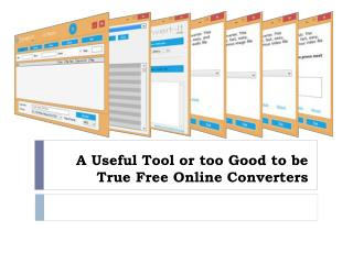 A Useful Tool or too Good to be True Free Online Converters