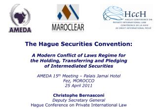 The Hague Securities Convention: A Modern Conflict of Laws Regime for  the Holding, Transferring and Pledging  of Interm