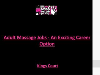 Adult Massage Jobs - An Exciting Career Option