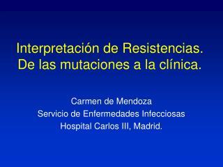Interpretaci n de Resistencias. De las mutaciones a la cl nica.