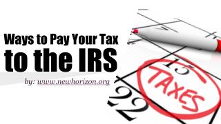 Ways to Settle Your Tax To The IRS