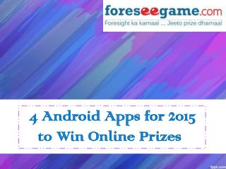 4 Top Rated Android Apps 2015 to Win Prizes Online