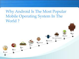 Why Android Is The Most Popular Mobile Operating System In T