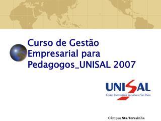 Curso de Gest o Empresarial para Pedagogos_UNISAL 2007