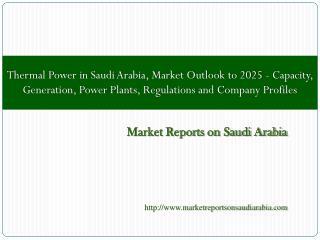 Thermal Power in Saudi Arabia, Market Outlook to 2025
